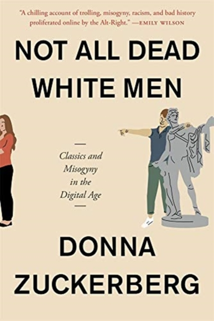Image for Not All Dead White Men : Classics and Misogyny in the Digital Age