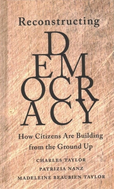 Cover for: Reconstructing Democracy : How Citizens Are Building from the Ground Up
