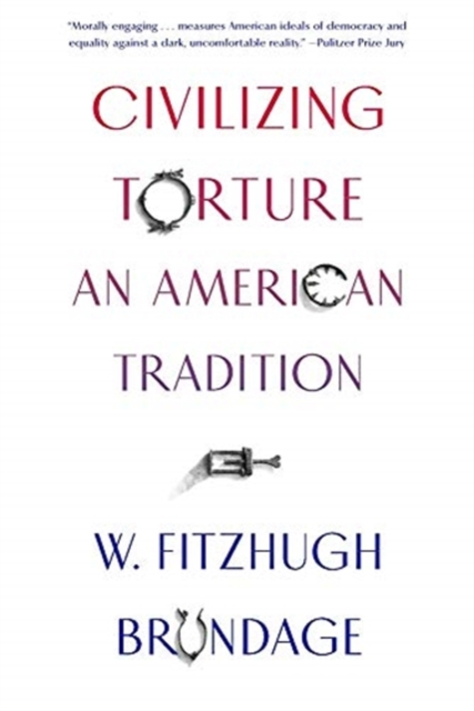 Cover for: Civilizing Torture : An American Tradition