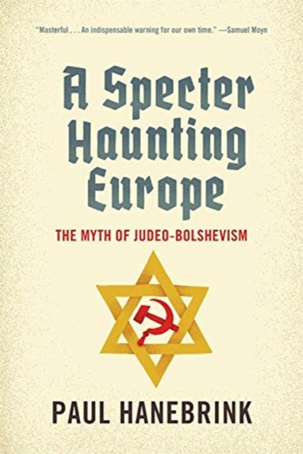 Cover for: A Specter Haunting Europe : The Myth of Judeo-Bolshevism
