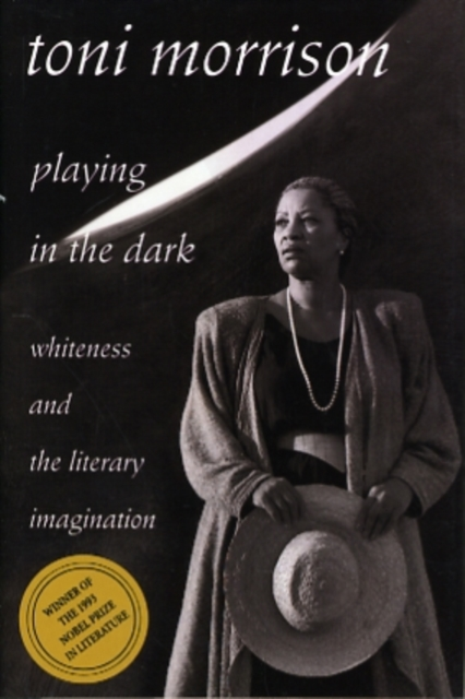 Cover for: Playing in the Dark : Whiteness and the Literary Imagination
