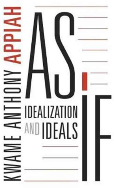Cover for: As If : Idealization and Ideals