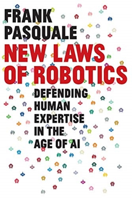 Cover for: New Laws of Robotics : Defending Human Expertise in the Age of AI
