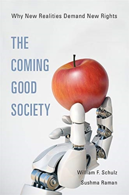 Cover for: The Coming Good Society : Why New Realities Demand New Rights