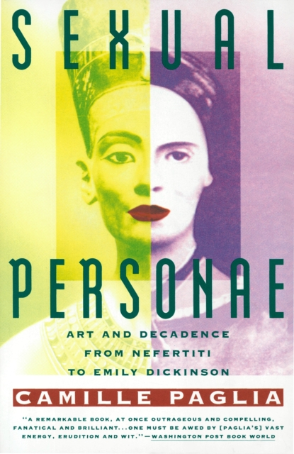 Cover for: Sexual Personae : Art and Decadence from Nefertiti to Emily Dickinson