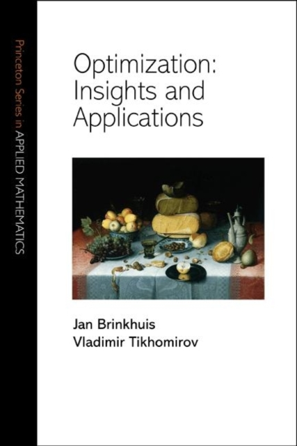Optimization: Insights and Applications (Princeton Series in Applied Mathematic.