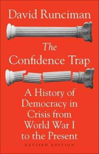 Cover for: The Confidence Trap : A History of Democracy in Crisis from World War I to the Present - Revised Edition