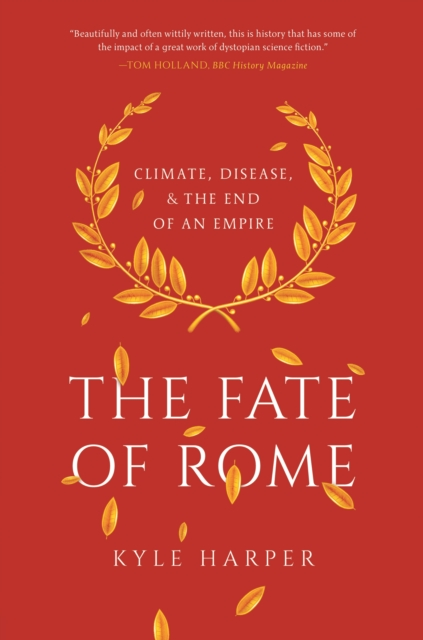 Cover for: The Fate of Rome : Climate, Disease, and the End of an Empire