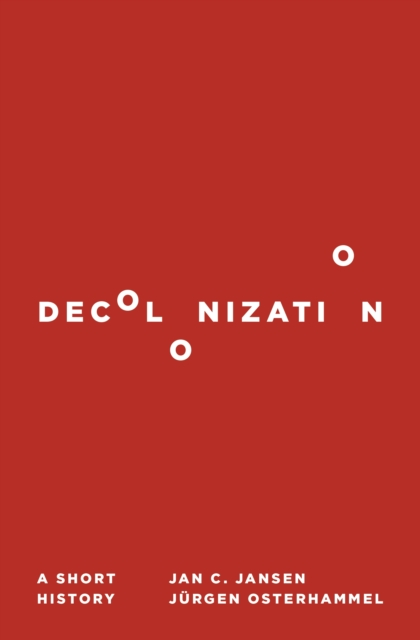 Cover for: Decolonization : A Short History