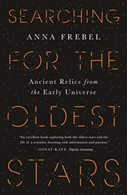 Cover for: Searching for the Oldest Stars : Ancient Relics from the Early Universe