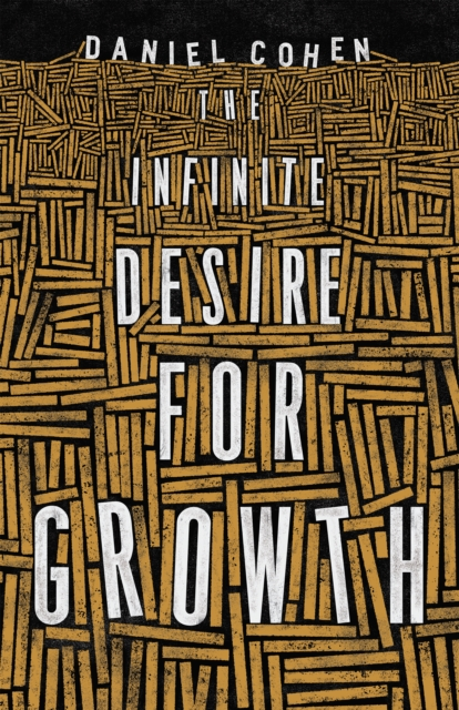 Cover for: The Infinite Desire for Growth