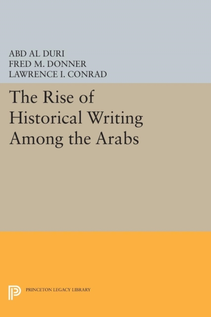 The Rise Of Historical Writing Among Th, Conrad, Professor Lawren. 9780691640877