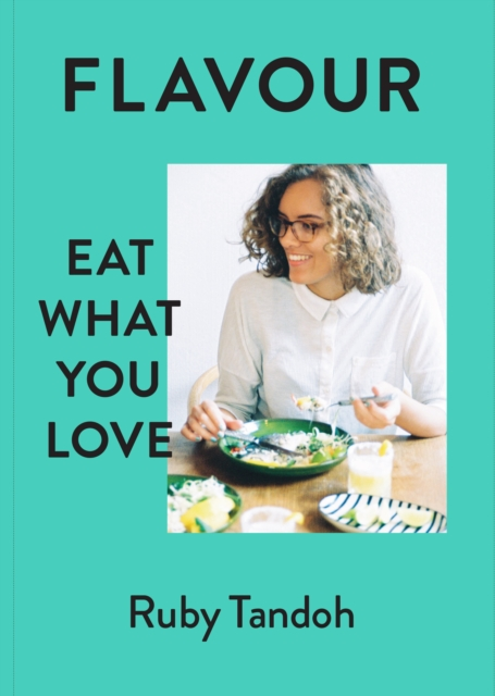 Image for Flavour : Eat What You Love