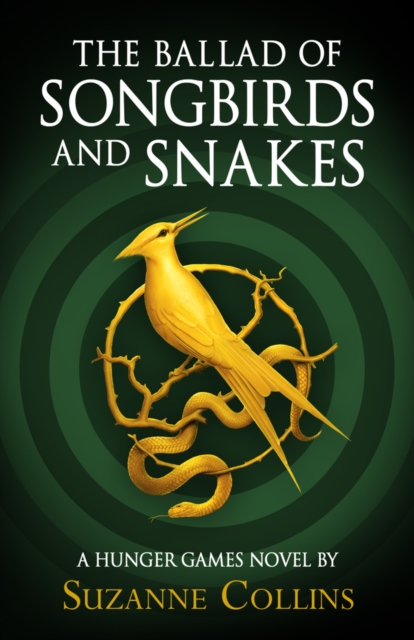 Cover for: The Ballad of Songbirds and Snakes (A Hunger Games Novel)