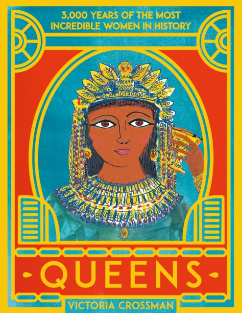 Cover for: Queens: 3,000 Years of the Most Powerful Women in History