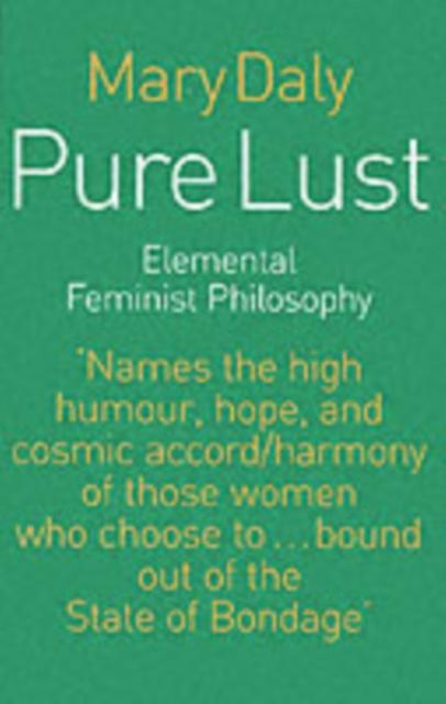 Cover for: Pure Lust : Elemental Feminist Philosophy