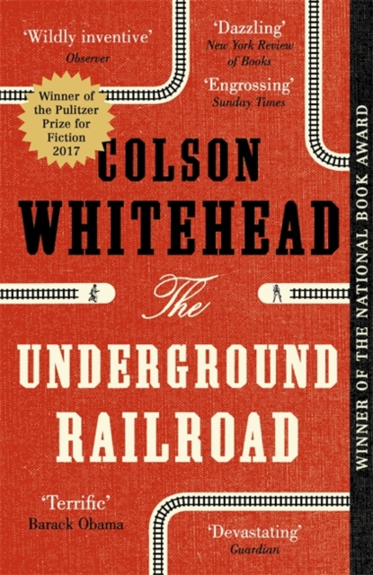 Image for The Underground Railroad : Winner of the Pulitzer Prize for Fiction 2017