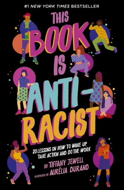 Image for This Book Is Anti-Racist : 20 lessons on how to wake up, take action, and do the work
