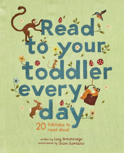 Cover for: Read To Your Toddler Every Day : 20 folktales to read aloud