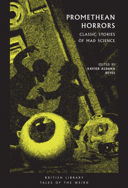 Cover for: Promethean Horrors : Classic Tales of Mad Science