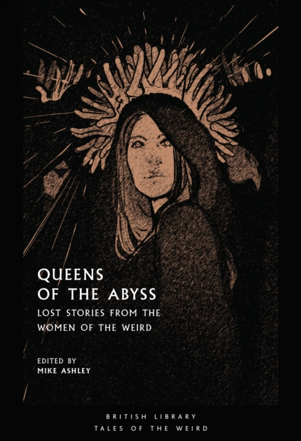 Image for Queens of the Abyss : Lost Stories from the Women of the Weird