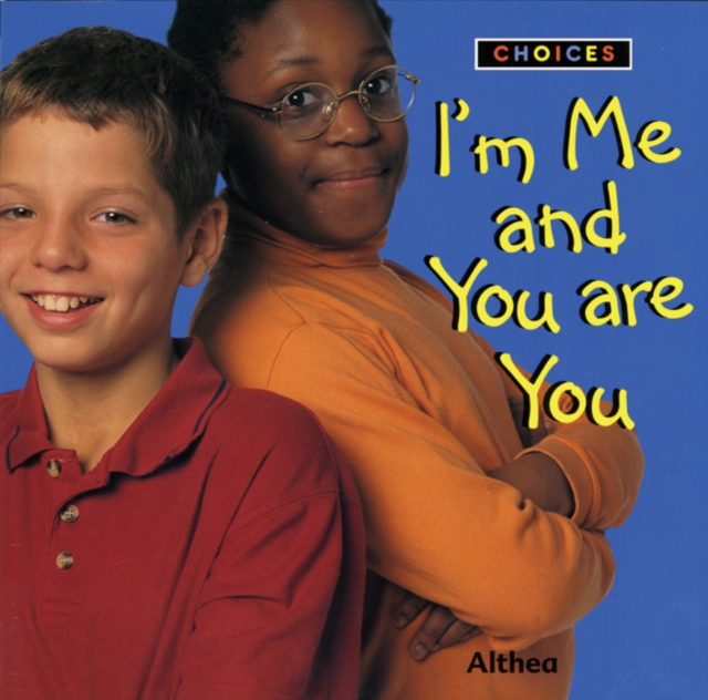 Cover for: Choices: I'm Me and You are You