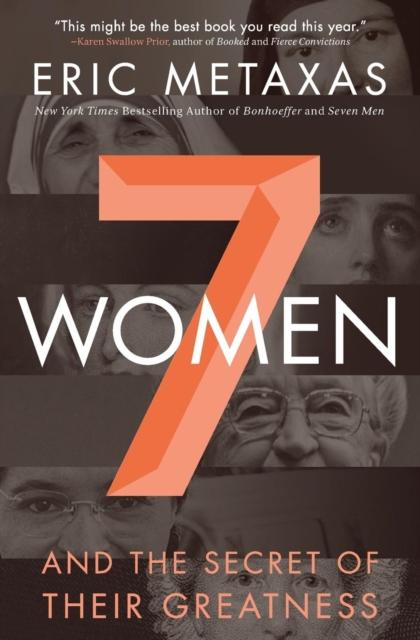 Seven Women (Paperback), Metaxas, Eric, 9780718088132