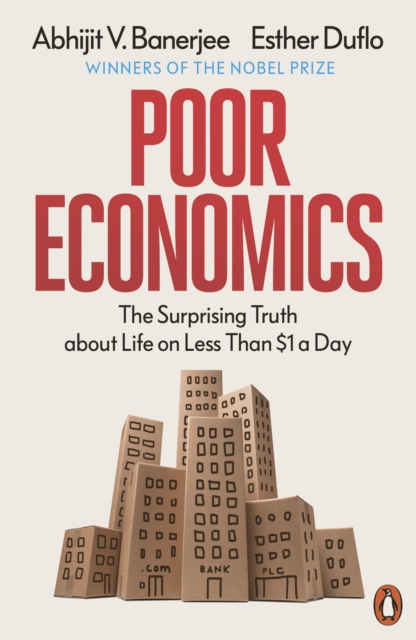 Cover for: Poor Economics : The Surprising Truth about Life on Less Than $1 a Day