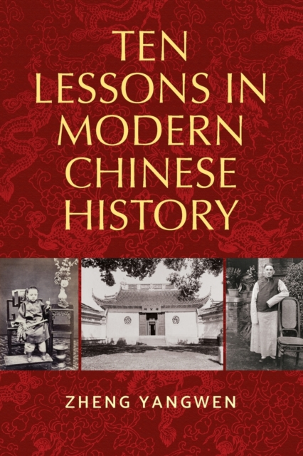 Cover for: Ten Lessons in Modern Chinese History
