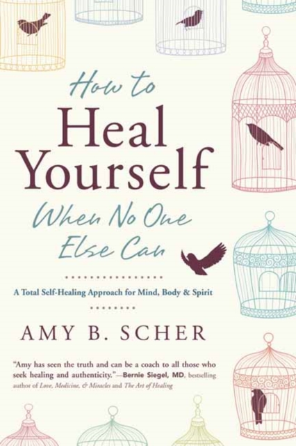 How to Heal Yourself When No One Else Can: A Total Self-Healing Approach for Mi.