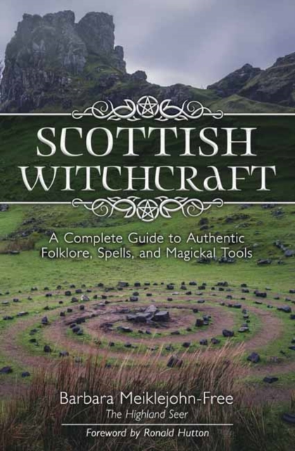 Cover for: Scottish Witchcraft : A Complete Guide to Authentic Folklore, Spells, and Magickal Tools