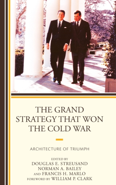 Grand Strategy That Won The Cold War The, Streusand, Douglas E., . 9780739188293