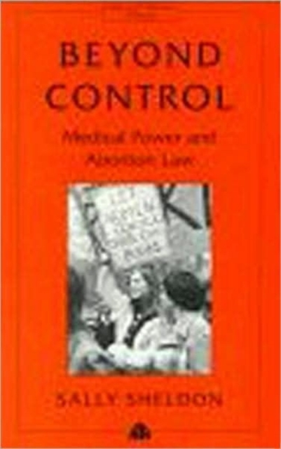 Image for Beyond Control : Medical Power and Abortion Law