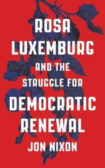 Cover for: Rosa Luxemburg and the Struggle for Democratic Renewal