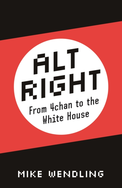 Cover for: Alt-Right : From 4chan to the White House