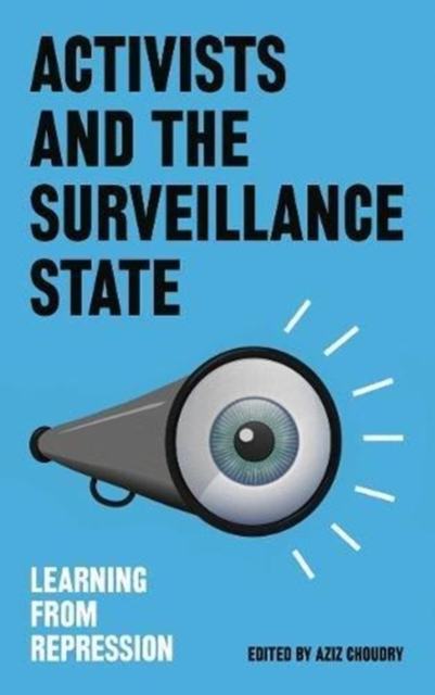 Cover for: Activists and the Surveillance State : Learning from Repression