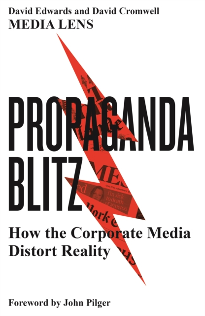 Cover for: Propaganda Blitz : How the Corporate Media Distort Reality