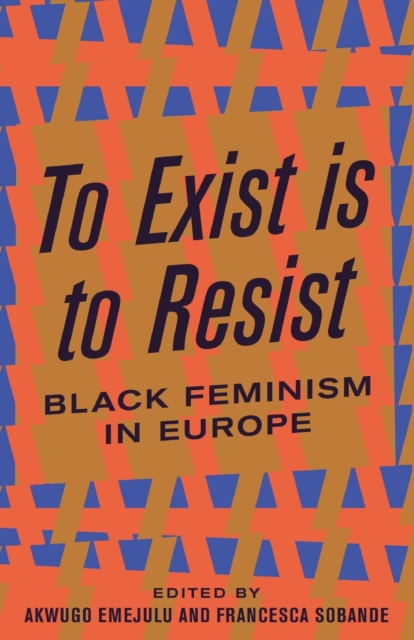 Image for To Exist is to Resist : Black Feminism in Europe