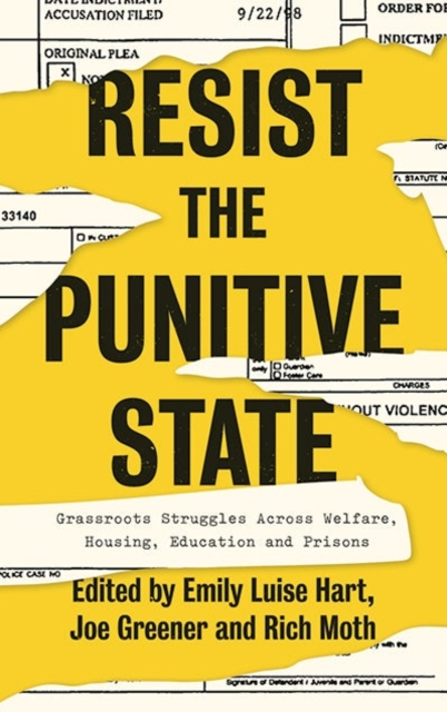 Cover for: Resist the Punitive State : Grassroots Struggles Across Welfare, Housing, Education and Prisons