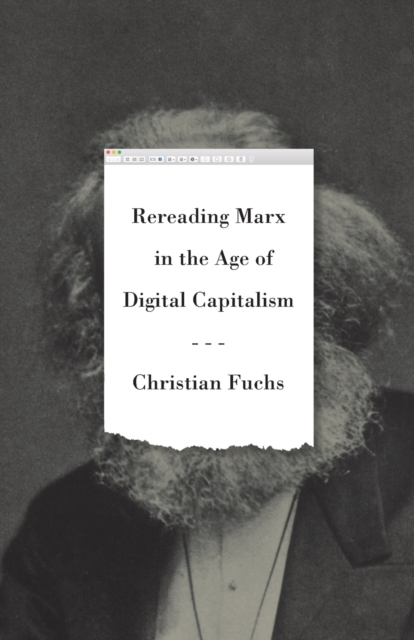 Cover for: Rereading Marx in the Age of Digital Capitalism