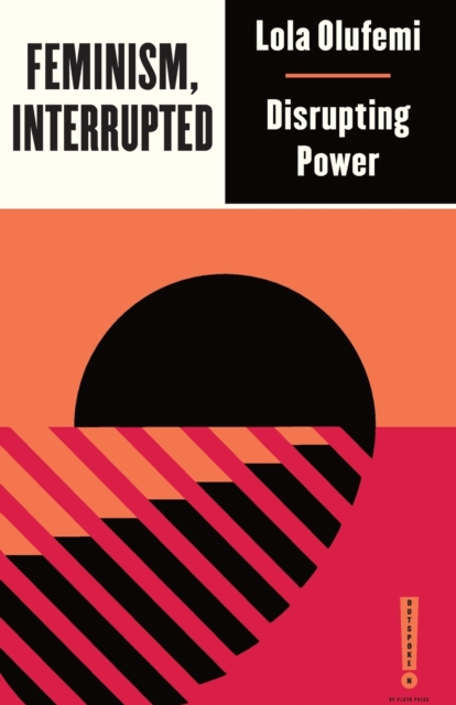 Image for Feminism, Interrupted : Disrupting Power