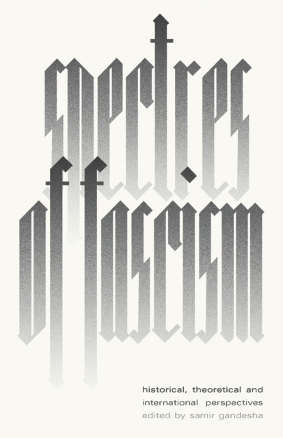Cover for: Spectres of Fascism : Historical, Theoretical and International Perspectives