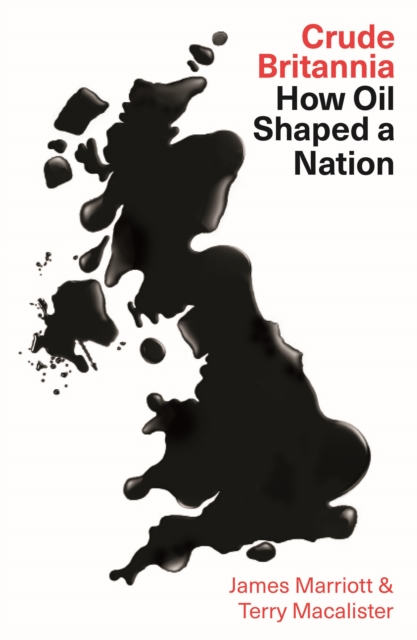 Image for Crude Britannia : How Oil Shaped a Nation