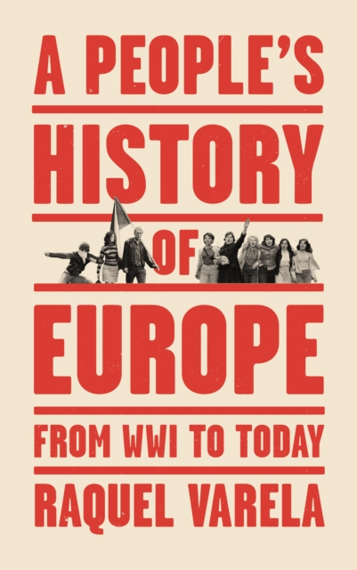Cover for: A People's History of Europe : From World War I to Today