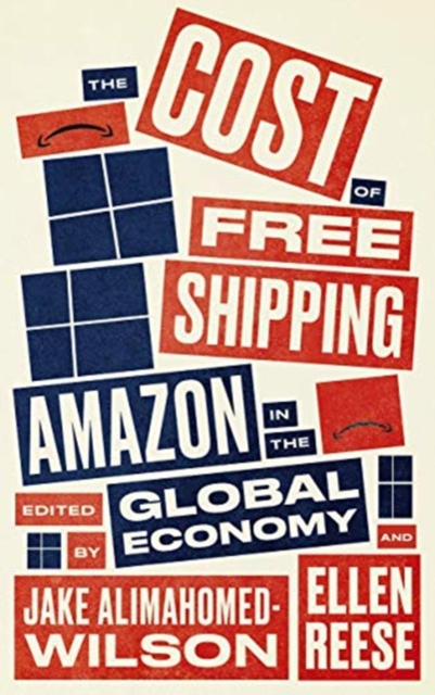Cover for: The Cost of Free Shipping : Amazon in the Global Economy