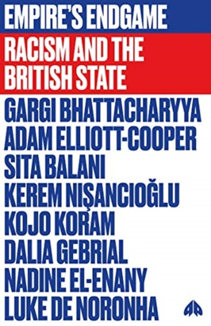 Cover for: Empire's Endgame : Racism and the British State