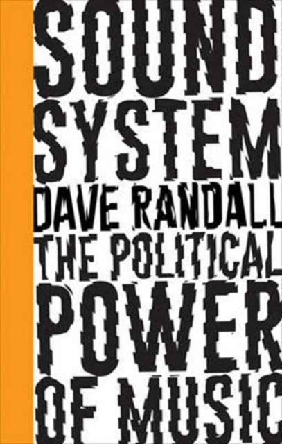Cover for: Sound System : The Political Power of Music