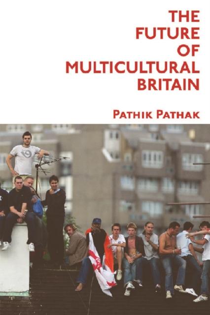 Cover for: The Future of Multicultural Britain : Confronting the Progressive Dilemma