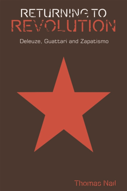 Cover for: Returning to Revolution : Deleuze, Guattari and Zapatismo