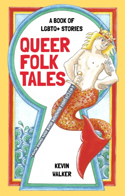 Cover for: Queer Folk Tales : A Book of LGBTQ Stories